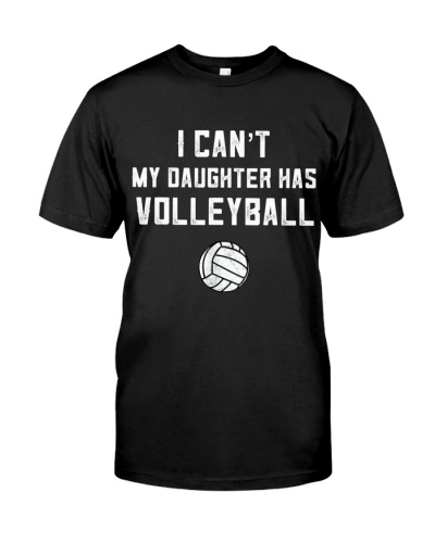 Volleyball Mom I Cant My Daughter Has Volleyball