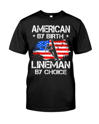 American By Birth Lineman By Choice