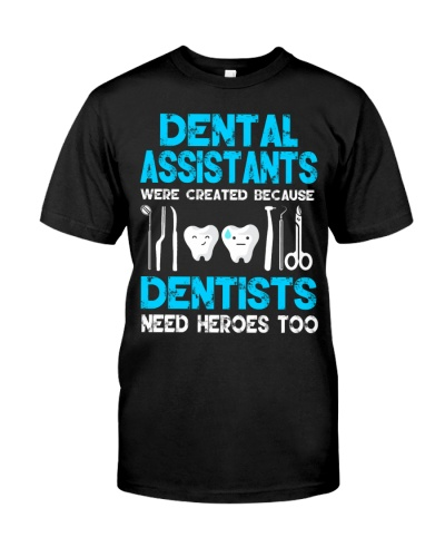 Dental Assistants Because Dentists Need Heroes