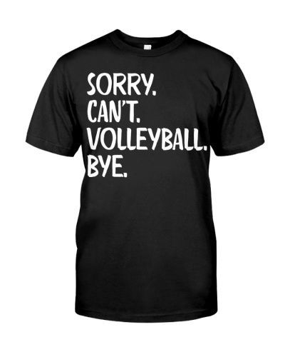 Sorry Can't Volleyball Bye