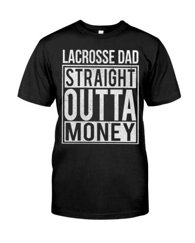 Lacrosse Dad Straight Outta Money