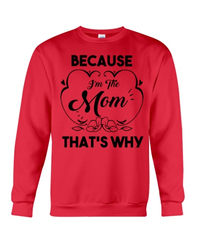 Because I'm The Mom That's Why Mother's Day