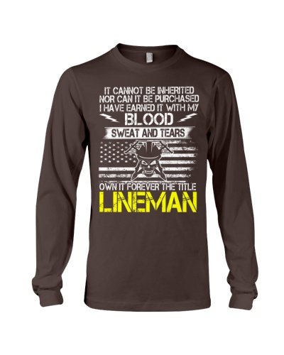 Lineman I have Earned It With My Blood