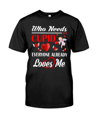 Who Needs Cupid Everyone Love Me
