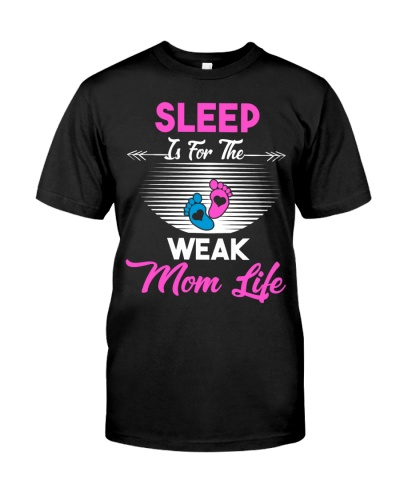 Sleep Is For The Weak Mom Life Mother's Day
