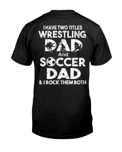 Two Titles Wrestling Dad And Soccer Dad