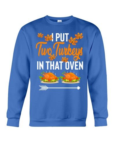 I Put Two Turkeys Thanksgiving