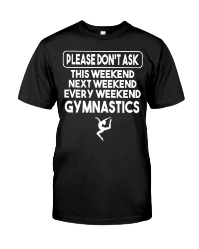 Gymnastics Please Don't Ask Me My Weekend