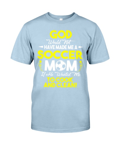 God Would Not Have Made A Soccer Mom