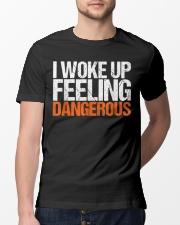I Woke Up Feeling Dangerous Classic T-Shirt lifestyle-mens-crewneck-front-13