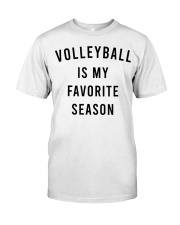 Volleyball Is My Favorite Season Classic T-Shirt front
