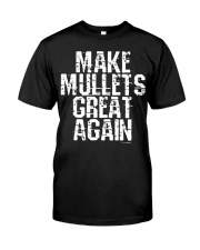 Make Mullets Great Again Classic T-Shirt front