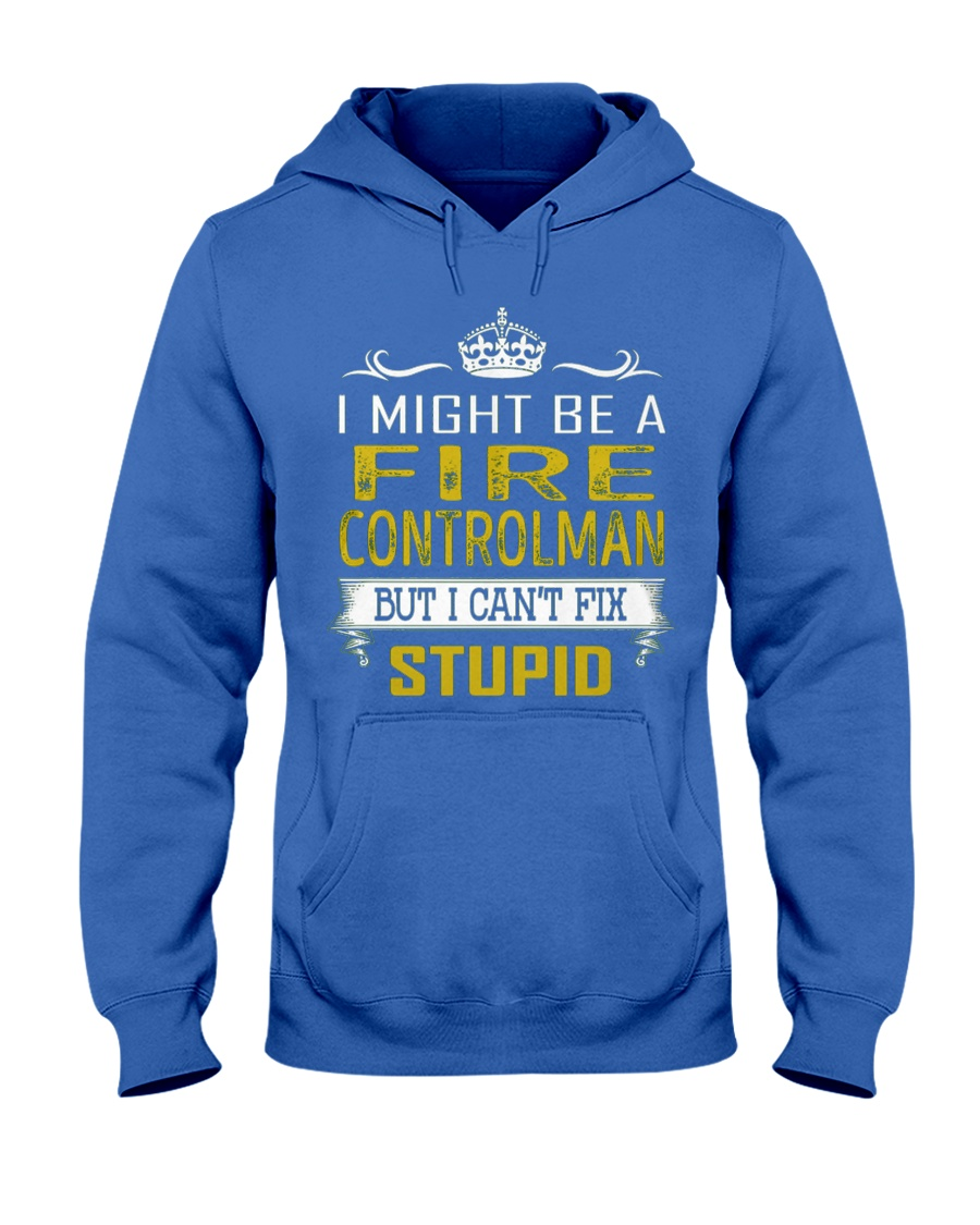 Fire Controlman Fix Stupid Hooded Sweatshirt