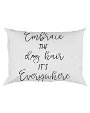 Embrace The Dog Hair Its Everywhere Rectangular Pillowcase thumbnail