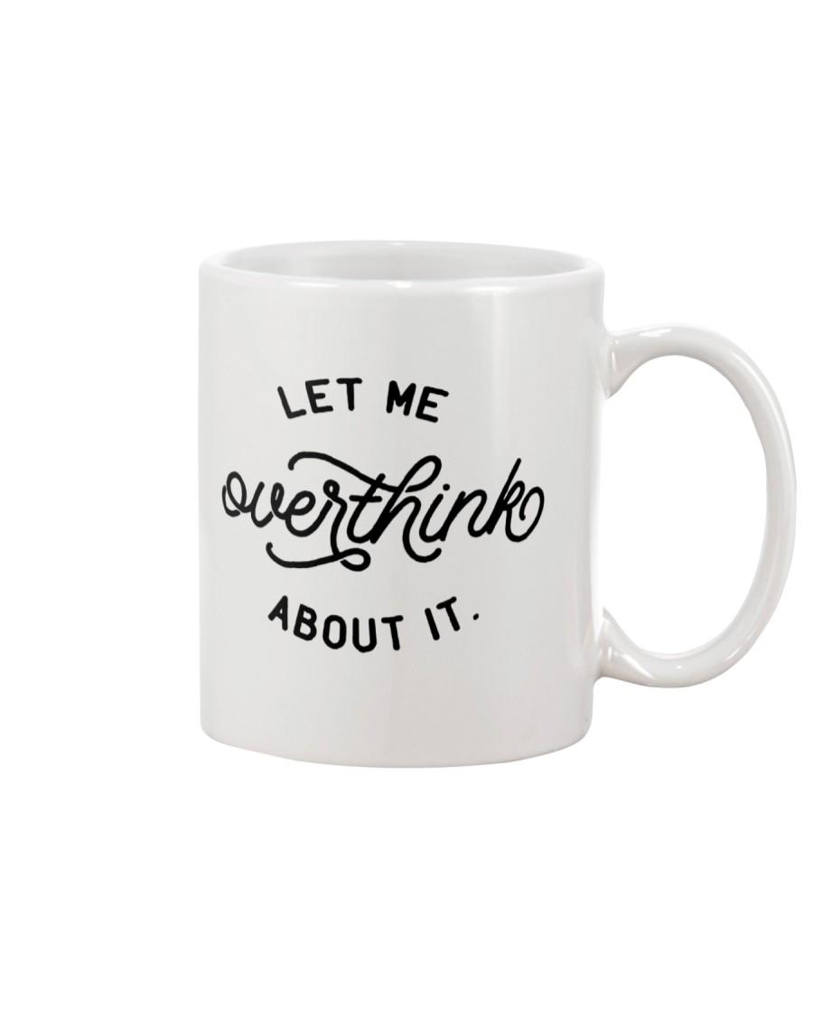 Let Me Overthink About It Mug