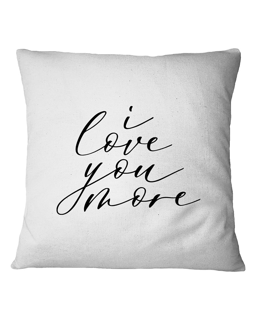 I Love You More Pillow Cover Square Pillowcase