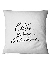I Love You More Pillow Cover Square Pillowcase front