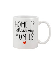 Home Is Where My Mom Is Mug front