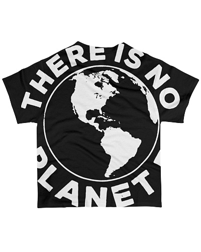There Is No Planet B T-Shirt Earth Day 2020 Shirt