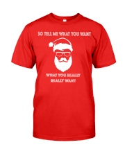 Tell me what you want what you really really want Classic T-Shirt front