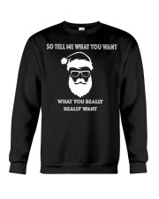 Tell me what you want what you really really want Crewneck Sweatshirt thumbnail