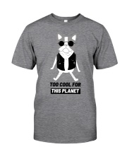 Pug Too cool for this planet shirt Classic T-Shirt front