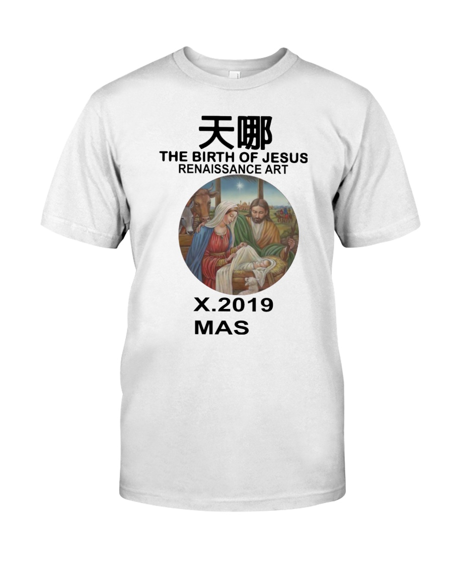 The birth of Jesus renaissance art Xmas 2019 SHIRT Classic T-Shirt
