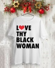 Love thy Black woman shirt Classic T-Shirt lifestyle-holiday-crewneck-front-2