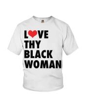 Love thy Black woman shirt Youth T-Shirt thumbnail
