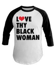 Love thy Black woman shirt Baseball Tee thumbnail