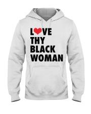 Love thy Black woman shirt Hooded Sweatshirt thumbnail