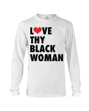 Love thy Black woman shirt Long Sleeve Tee thumbnail