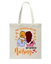 Not sister by blood but sister by nursing shirt Tote Bag thumbnail