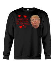 Trump I want you on my side of the wall shirt Crewneck Sweatshirt thumbnail