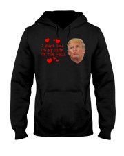 Trump I want you on my side of the wall shirt Hooded Sweatshirt thumbnail