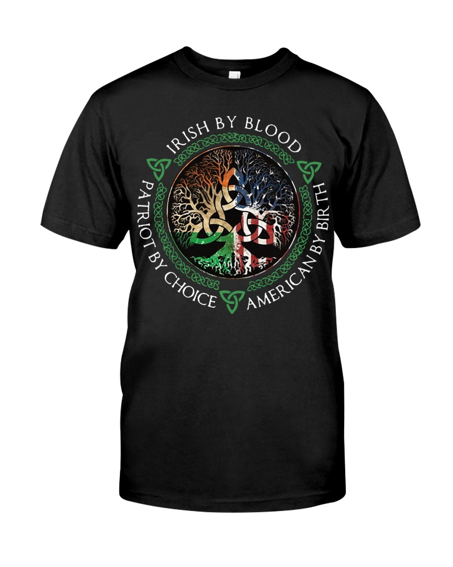 Irish by blood patriot by choice American Tree Classic T-Shirt