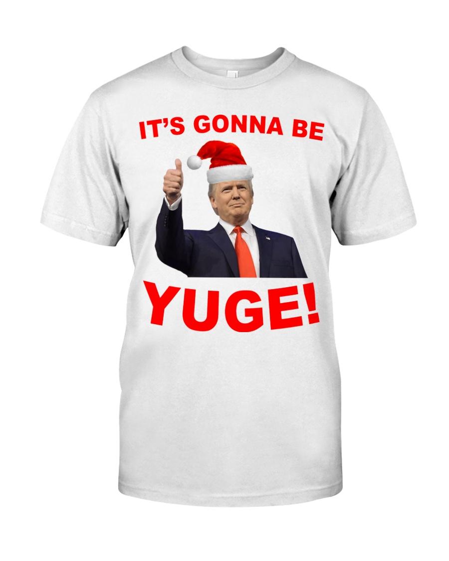 Trump Santa Claus it's gonna be Yuge shirt Classic T-Shirt
