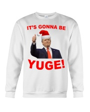 Trump Santa Claus it's gonna be Yuge shirt Crewneck Sweatshirt thumbnail