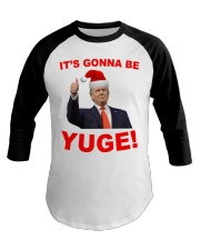 Trump Santa Claus it's gonna be Yuge shirt Baseball Tee thumbnail