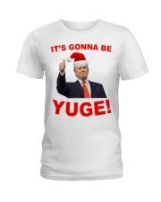 Trump Santa Claus it's gonna be Yuge shirt Ladies T-Shirt thumbnail