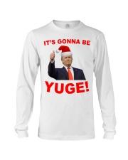 Trump Santa Claus it's gonna be Yuge shirt Long Sleeve Tee thumbnail
