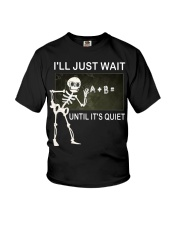 Skeleton I'll just wait until it's quiet shirt Youth T-Shirt thumbnail