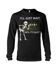 Skeleton I'll just wait until it's quiet shirt Long Sleeve Tee thumbnail