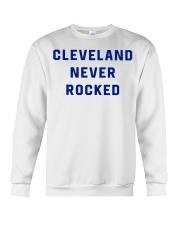 Cleveland Never Rocked Shirt Crewneck Sweatshirt front