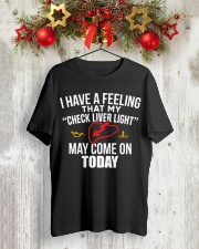 I have a feeling that my check liver light shirt Classic T-Shirt lifestyle-holiday-crewneck-front-2