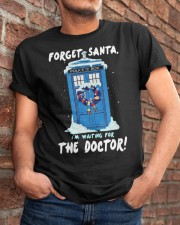 Forget Santa I'm waiting for the Doctor sweater Classic T-Shirt apparel-classic-tshirt-lifestyle-26