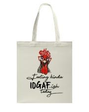 Chicken Feeling Kinda IDGAF-ish today shirt Tote Bag thumbnail