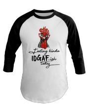 Chicken Feeling Kinda IDGAF-ish today shirt Baseball Tee thumbnail
