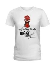 Chicken Feeling Kinda IDGAF-ish today shirt Ladies T-Shirt thumbnail