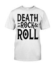 Death by rock and roll shirt Classic T-Shirt front